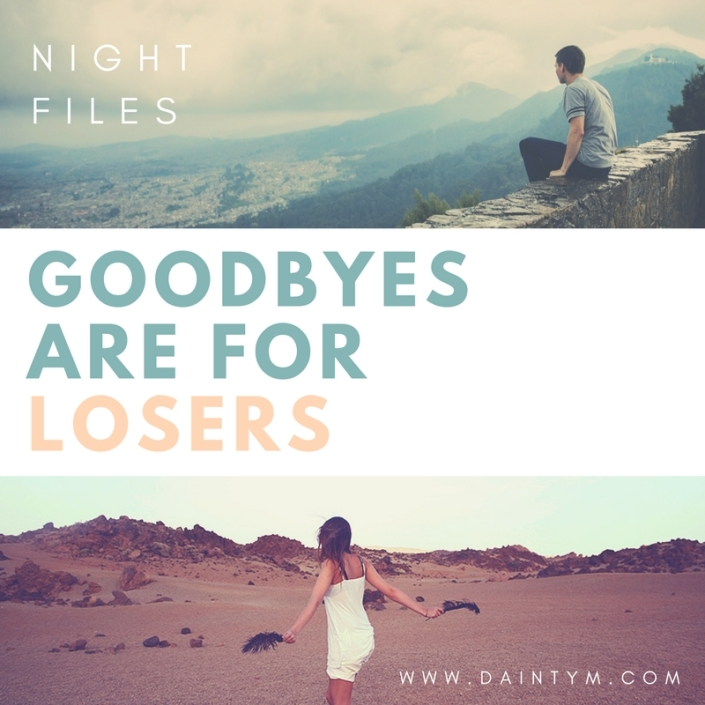 Goodbyes are forLosers